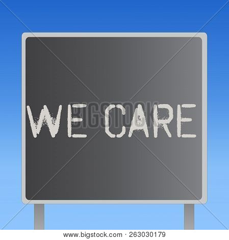 Word writing text We Care. Business concept for Care taken to prevent any problems and issues Caring Prevention stock photo