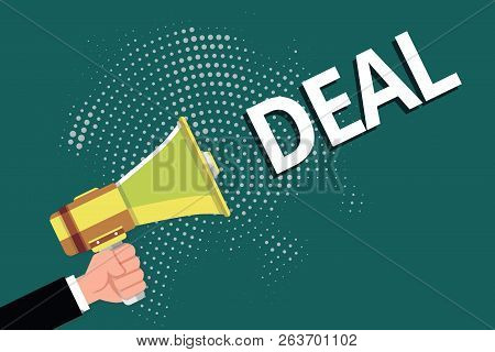 Text sign showing Deal. Conceptual photo Agreement entered into by two or more parties for their mutual benefit stock photo