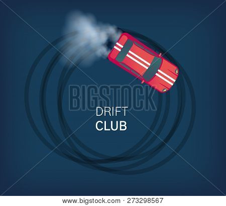 Drift Club Poster Or Web Banner. Sport Car Drifting On Race Track. Motorsport Competition. Top View