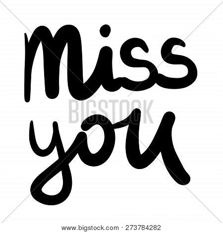 Miss you hand drawn lettering illustration for prints posters cards postcards banners t shirts presentation article journal stock photo