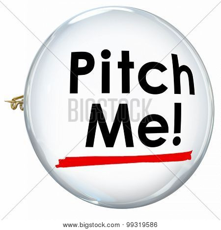 Pitch Me words on a button or pin inviting you to propose or convince a customer with a persuasive sales presntation or offer stock photo