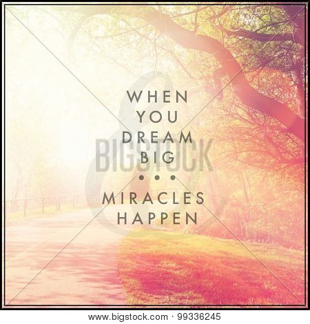Inspirational Typographic Quote - When you dream big, miracles happen stock photo