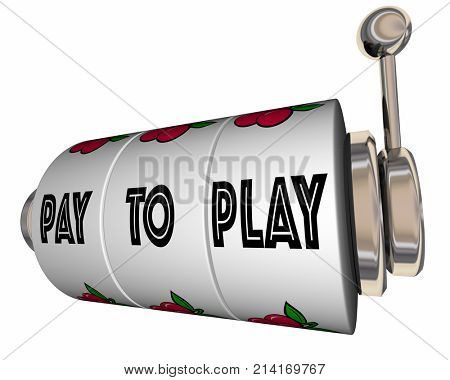 Pay to Play Slot Machine Wheels Bribe Illegal Rigged 3d Illustration stock photo