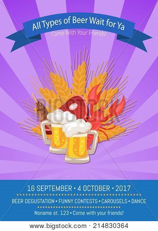 All types of beer wait for ya Come with your friends, invitation poster of oktoberfest with alcohol and snacks on it vector illustration