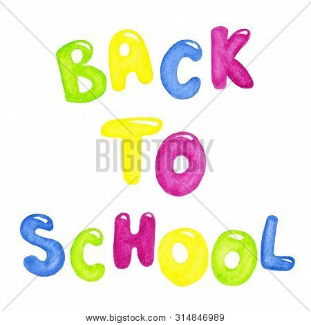 Watercolor illustration of back to school hand lettering text isolated on white background. Hand drawn bright multicolored phrase. School related item. Back to school theme element. Banner template stock photo