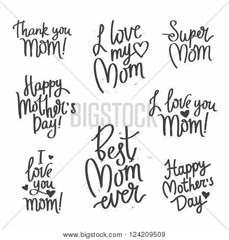 Set quotes for Mother\'s Day. Thank you mom! Best mom ever! I love you Mom! Super Mom. Happy Mother\'s Day! Fashionable calligraphy. Excellent gift card Mother\'s Day. Vector illustration on white background.