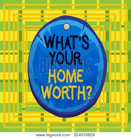Text sign showing What S Your Home Worth Question. Conceptual photo Value of a house Property Cost Price Rate Oval plank rounded pinned wooden board circle shaped wood nailed background. stock photo