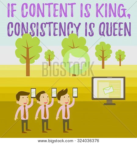 Writing note showing If Content Is King Consistency Is Queen. Business photo showcasing Marketing strategies Persuasion SMS Email Marketing Media Audience Attraction PC Loudspeaker. stock photo
