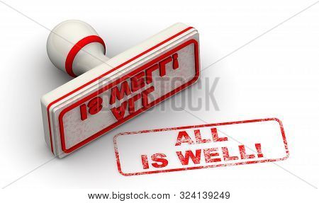 All is well! Seal and imprint. The seal with red text ALL IS WELL! on white surface. Isolated. 3D Illustration stock photo