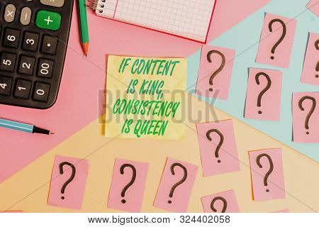 Text sign showing If Content Is King Consistency Is Queen. Conceptual photo Marketing strategies Persuasion Mathematics stuff and writing equipment above pastel colours background. stock photo