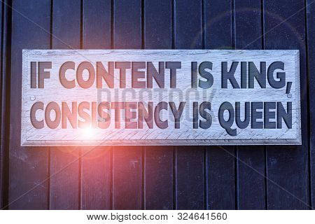 Conceptual hand writing showing If Content Is King Consistency Is Queen. Business photo text Marketing strategies Persuasion Empty white board for advertising. White space for text adding. stock photo