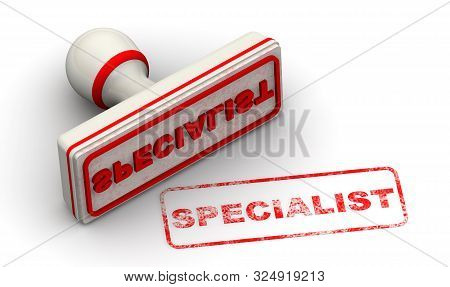 Specialist. Seal and imprint. The seal with red word SPECIALIST on white surface. Isolated. 3D Illustration stock photo