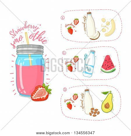 Template Design strawberry smoothie recipe. Set recipe for strawberry smoothie with fruit, nuts, coconut milk and cow\'s milk. Summer Strawberry smoothie in a glass jar. Doodle style. Vector.