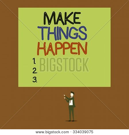 Handwriting text Make Things Happen. Concept meaning Exert Effort to Achieve and Fulfill something Go and Act Isolated view young man standing pointing upwards two hands big rectangle. stock photo
