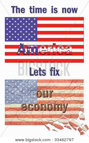 Poster style, nice new looking american flag,top. Cracked, aged and crumbling american flag bottom.Text reads the time is now america, lets fix our economy. stock photo