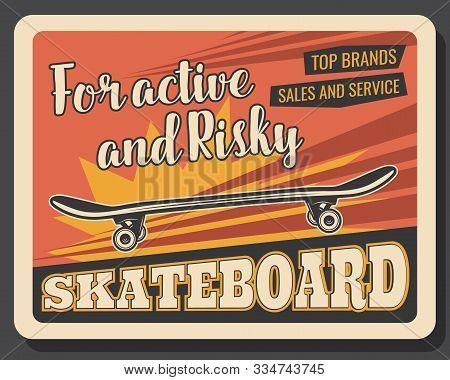 Skateboard, Professional Skateboarding Sport Equipment Store Retro Poster. Vector Skateboard Urban E