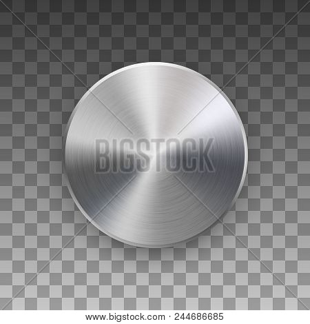 Metal circle badge, blank button template with metallic texture, chrome, silver, steel and realistic shadow and transparent background for logo, design concepts, web, apps. Vector illustration. stock photo