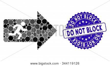 Collage exit arrow icon and grunge stamp seal with Do Not Block caption. Mosaic vector is designed from exit arrow icon and with random round elements. Do Not Block stamp seal uses blue color, stock photo