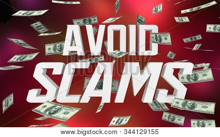 Avoid Scams Dont Be Fraud Warning Lose Money 3d Illustration stock photo