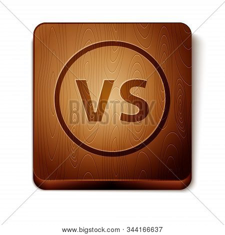 Brown VS Versus battle icon isolated on white background. Competition vs match game, martial battle vs sport. Wooden square button. Vector Illustration stock photo