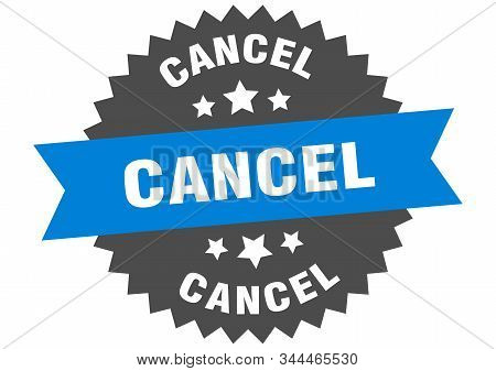 cancel sign. cancel blue-black circular band label stock photo