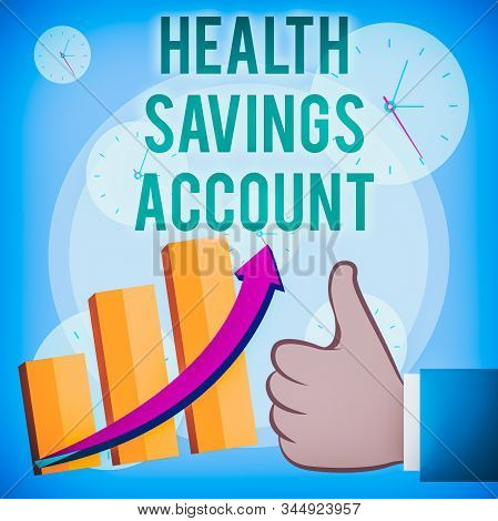 Writing note showing Health Savings Account. Business photo showcasing users with High Deductible Health Insurance Policy Thumb Up Good Performance Success Escalating Bar Graph Ascending Arrow. stock photo