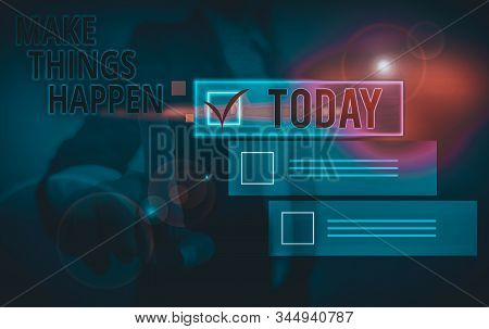 Writing note showing Make Things Happen. Business photo showcasing Exert Effort to Achieve and Fulfill something Go and Act. stock photo