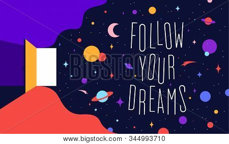 Open door with universe dreams and text phrase Follow your Dreams. Modern flat illustration. Banner for home, business and dreams theme. Colorful contemporary art style. Illustration stock photo