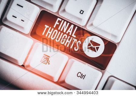 Word writing text Final Thoughts. Business concept for the conclusion or last few sentences within your conclusion White pc keyboard with empty note paper above white background key copy space. stock photo