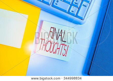 Text sign showing Final Thoughts. Conceptual photo the conclusion or last few sentences within your conclusion Empty blank paper with copy space and pc keyboard above orange background table. stock photo