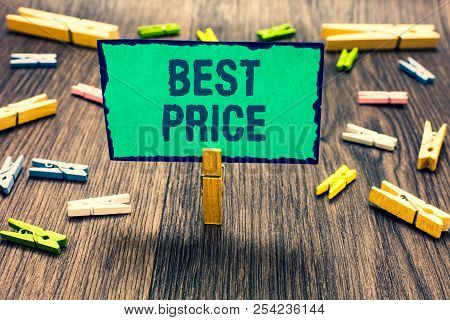 Word writing text Best Price. Business concept for Buyer or seller can obtain something for a product sold or buy Clothespin holding green paper note several clothespins wooden floor. stock photo