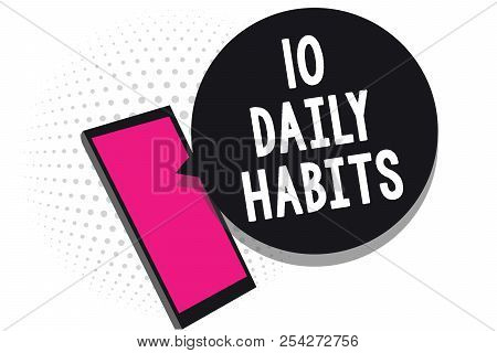 Text sign showing 10 Daily Habits. Conceptual photo Healthy routine lifestyle Good nutrition Exercises Cell phone receiving text messages chats information using applications. stock photo