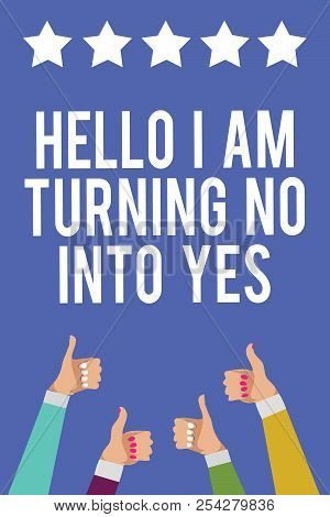 Text sign showing Hello I Am Turning No Into Yes. Conceptual photo Persuasive Changing negative into positive Men women hands thumbs up approval five stars information blue background. stock photo