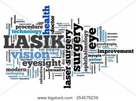 LASIK vision improvement surgery - word cloud concept. stock photo