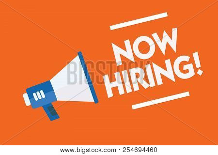 Word writing text Now Hiring. Business concept for announcing that certain company seeking for new talents Megaphone loudspeaker orange background important message speaking loud. stock photo