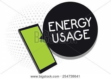 Handwriting text Energy Usage. Concept meaning Amount of energy consumed or used in a process or system Cell phone receiving text messages chats information using applications. stock photo