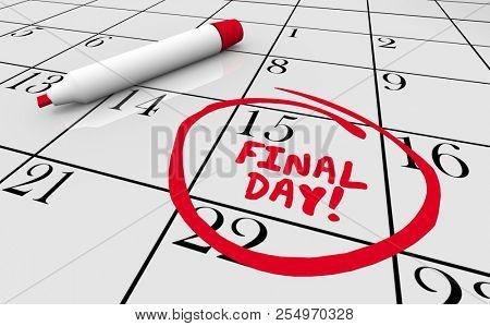Final Day Last Chance Ending Now Calendar Date 3d Illustration stock photo