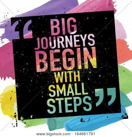 Big journeys begin with small steps motivational inspirational quote poster design