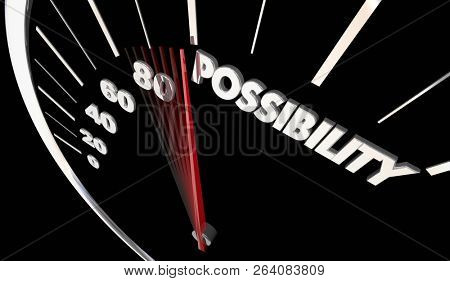Possibility Potential Opportunity Speedometer Word 3d Illustration stock photo