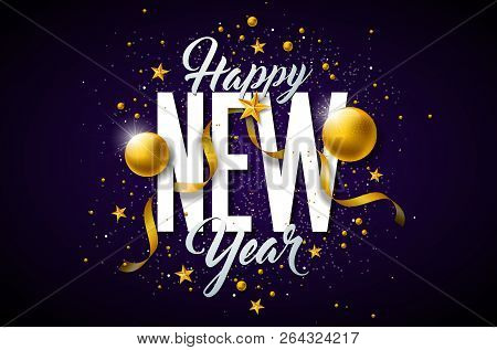 2019 Happy New Year Illustration With Typography Lettering And Christmas Ball On Dark Background. Ho