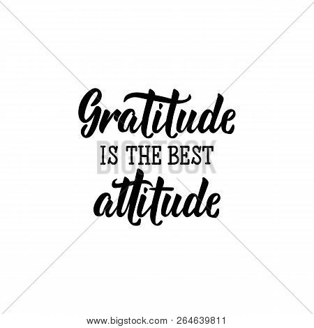 Gratitude is the best attitude. Lettering. Hand drawn vector illustration. element for flyers, banner, t-shirt and posters Modern calligraphy. design Thanksgiving day sign stock photo