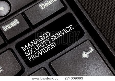 Handwriting text writing Managed Security Service Provider. Concept meaning Safety data technology analysisagement Keyboard key Intention to create computer message pressing keypad idea. stock photo