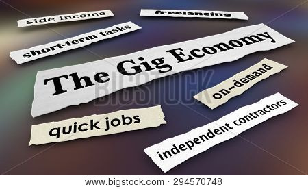 The Gig Economy Quick Jobs Independent Workers News Headlines 3d Illustration stock photo