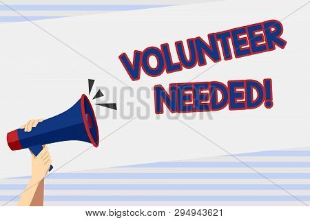 Writing note showing Volunteer Needed. Business photo showcasing need work for organization without being paid Human Hand Holding Megaphone with Sound Icon and Text Space. stock photo
