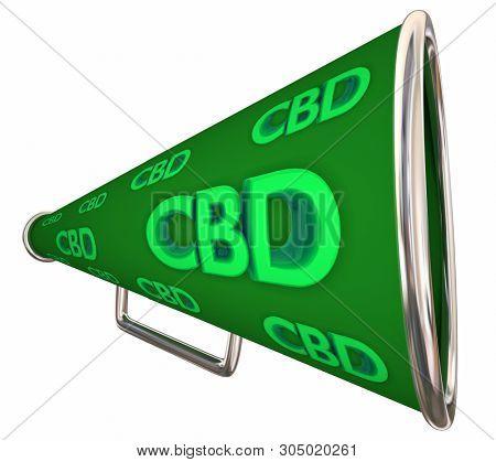 CBD Cannabidiol Marijuana Cannabis Bullhorn Megaphone 3d Illustration stock photo
