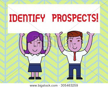 Writing note showing Identify Prospects. Business photo showcasing Possible client Ideal Customer Prospective Donors Two Smiling People Holding Poster Board Overhead with Hands. stock photo