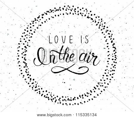 Hand Sketched Love Is In The Air Text. Valentine\'s Day Typography.