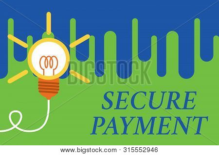 Handwriting text Secure Payment. Concept meaning Security of Payment refers to ensure of paid even in dispute Big idea light bulb. Successful turning idea invention innovation. Startup. stock photo