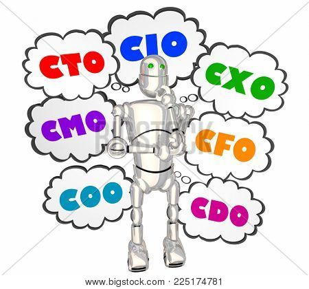CIO CTO CXO COO Robot Thought Clouds 3d Illustration stock photo