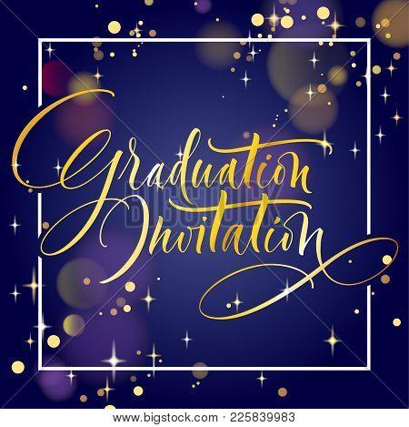 Graduation Invitation. Hand Drawn Lettering For Graduation Design, Congratulation Event, Party, High